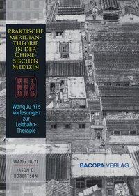 Die Anwendung der chinesischen Meridianlehre in der Praxis isbn 9783902735072