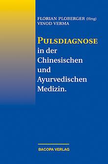 Pulsdiagnose in der Chinesischen und Ayurvedischen Medizin isbn 9783901618291