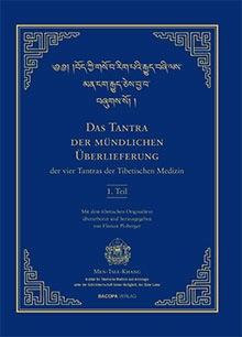 Das Tantra der mündlichen Überlieferung der vier Tantras der Tibetischen Medizin 1. Teil isbn 9783903071971