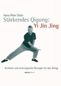 Stärkendes Qi Gong: Yi Jin Jing
