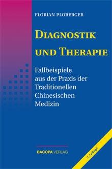 Diagnostik und Therapie. Fallbeispiele aus der Praxis der Traditionellen Chinesischen Medizin (TCM)