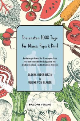 Die ersten 1000 Tage für Mama, Papa und Kind.
