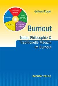 Burnout. Natur, Philosophie und Traditionelle Medizin im Burnout