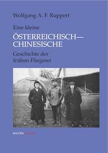 Kleine Österreichisch-Chinesische Geschichte der frühen Fliegerei