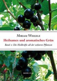 Heilsames und Aromatisches Grün. Band 2