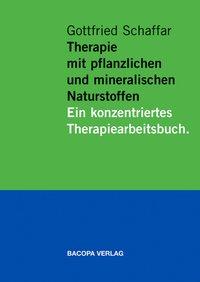 Therapie mit pflanzlichen und mineralischen Naturstoffen