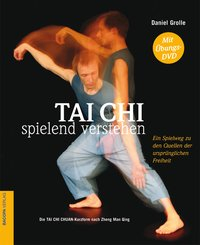 Tai Chi Verstehen. Ohne Übungs-DVD