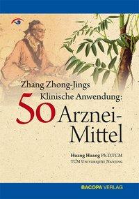Zhang Zhong-Jing's Klinische Anwendung von 50 Arzneimitteln