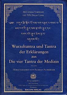 Wurzeltantra und Tantra der Erklärungen aus Die vier Tantra der Tibetischen Medizin.