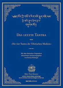 Das letzte Tantra der vier Tantra der Tibetischen Medizin